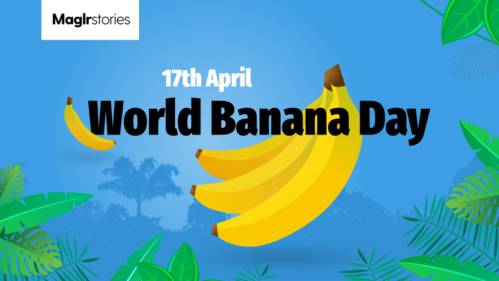 World Banana Day - Maglr Stories